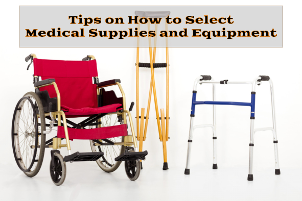 Tips on How to Select Medical Supplies and Equipment