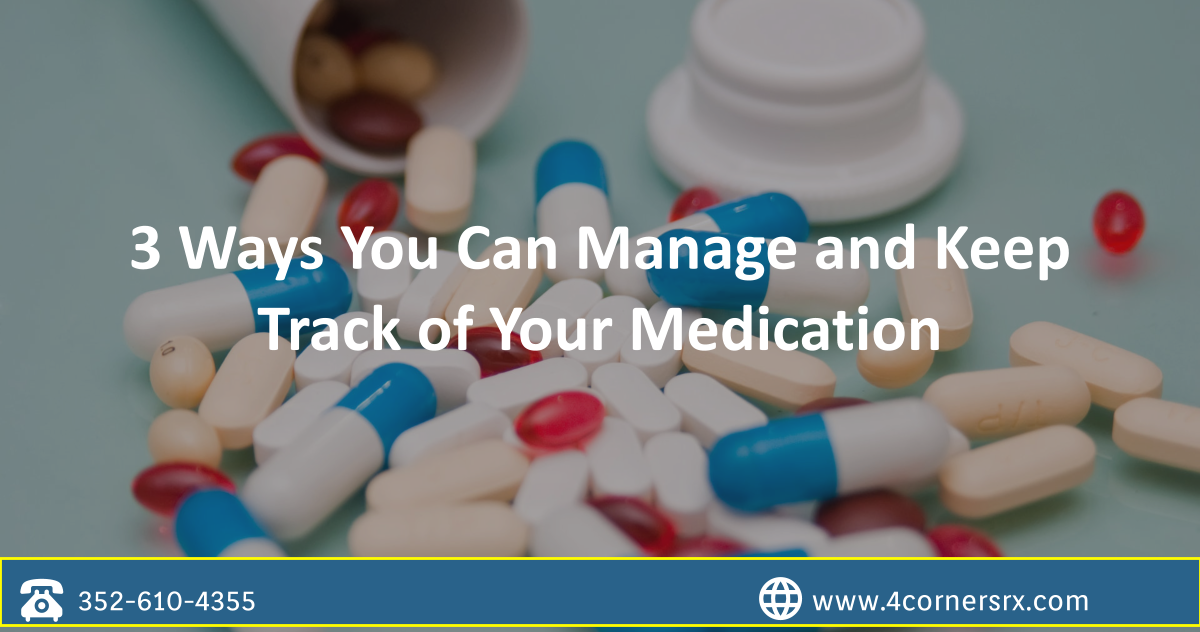 3 ways you can manage and keep track of your medication
